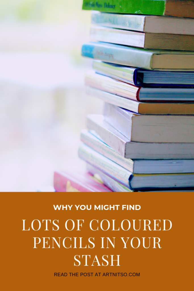 Pinterest image of books and titled - Why you might find lots of coloured pencils in your stash (after your art and craft supplies audit)- read the post at Artnitso.com.