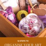 Pinterest image of art and craft supplies - text says 12 steps to organise your sewing supplies - read the post at Artnitso.com.