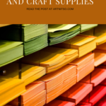 Pinterest image of organised coloured paper in shelves - text says 12 steps to organise your art and craft supplies - read the post at Artnitso.com.