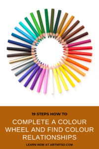 Pinterest image with a circle of coloured pencils titled - 19 steps how to complete a colour wheel and find colour relationships - learn how at artnitso.com