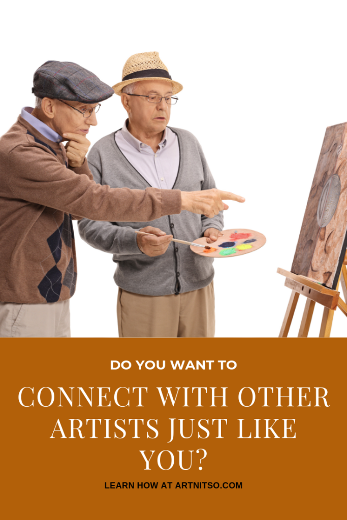 Pinterest image of two elderly men talking. One has an easel and brush in his hand. Text says'Do you want to connect with other artists just like you? Learn how at Artnitso.com.