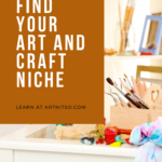 Pinterest template with image of craft supplies on table. Text says - use an elimination process to find your art and craft niche - learn at Artnitso.com