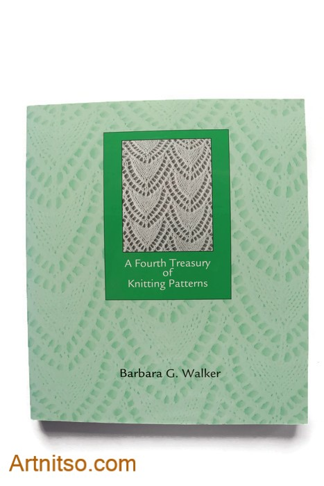 The Barbara Walker Treasury series of Knitting Patterns helped balance art and craft and emotions - Barbara Walker's Fourth Treasury of Knitting Patterns book cover. Artnitso.com text.