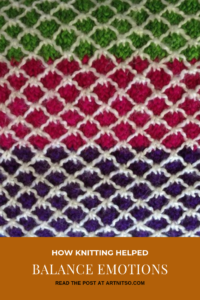 """Pinterest image of knitted yarn purple, green, fuscia and white. Text says """"how knitting helped balance emotions. Read the post at Artnitso.com""""."""