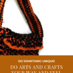"Pinterest image of orange and black knitted bag and handle. Text says ""Do something unique! Do arts and crafts your way and feel better. Read the post at Artnitso.com."""