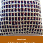 "Pinterest image of a knitted patterned pillow in blue, fuscia and white. Text says ""Emotions - knit your way to better health. Read the post at Artnitso.com."""