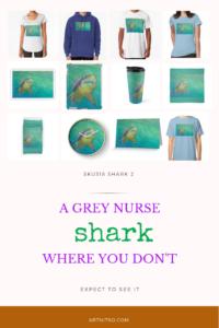 Pinterest image of 'SKU318 Shark 2 A grey nurse shark where you don't expect to see it. Artnitso.com.