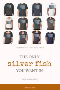 """Pinterest image SKU332 Trevally at Manly NSW. Text reads """" the only silver fish you want in your wardrobe. Artnitso.com."""