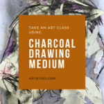 Pinterest image of a seated model drawn in charcoal and paper. Text says 'take an art class using charcoal drawing medium. Artnits.com.'