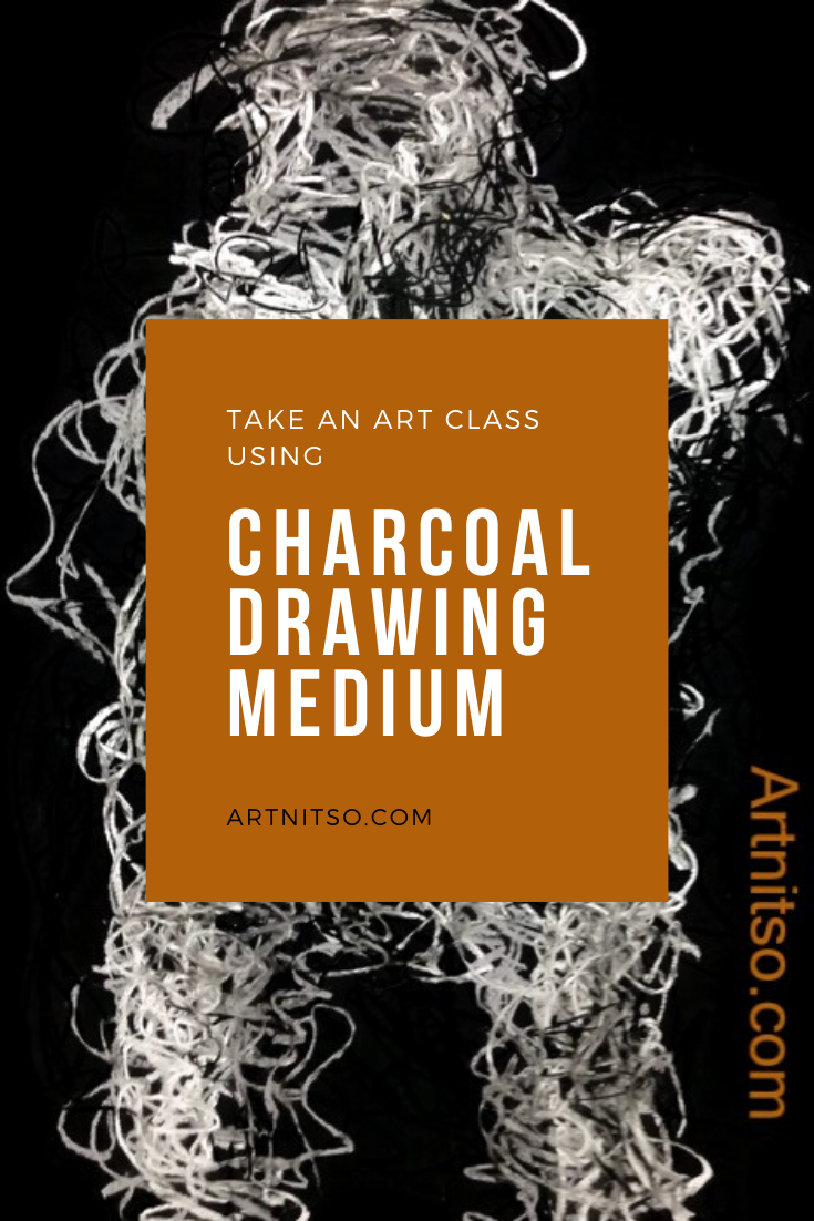 Pinterest image of charcoal drawing of model in white an grey charcoal. Text says 'Take an art class using charcoal drawing medium. Artnitso.com.'