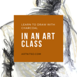 Pinterest image of model drawn in charcoal and yellow. Text says 'Learn to draw with charcoal in an art class. Artnitso.com'