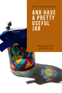 Pinterest image of blue, mauve and yellow painted glass jar. Text says 'Paint used jam jars and have a pretty useful jar. Read about it at Artnitso.com.'