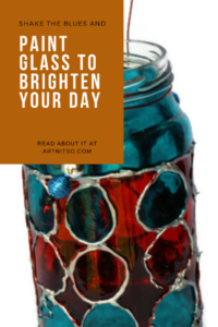 """Pinterest image of silver, red and blue painted glass jar. Text says """"Shake the blues and paint glass to brighten your day. Read about it at Artnitso.com."""