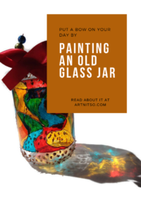 Pinterest image of painted red, yellow, blue glass jar with red ribbon. Text says 'Put a bow on your day by painting an old glass jar. Read about it at Artnitso.com.