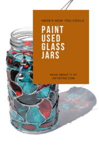 Pinterest image with blue, red and silver painted glass jar. Text says 'Here's how you could paint used glass jars. Read about it at Artnitso.com.