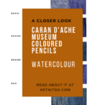 "Pinterest image of coloured pencil details and blue swatches. Text says ""A closer look - Caran d'Ache Museum Coloured Pencils Watercolour. Read about it at Artnitso.com'"