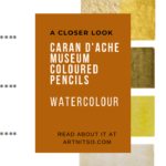 "Pinterest image of coloured pencil details and yellow-green swatches. Text says ""A closer look - Caran d'Ache Museum Coloured Pencils watercolour. Read about it at Artnitso.com'"