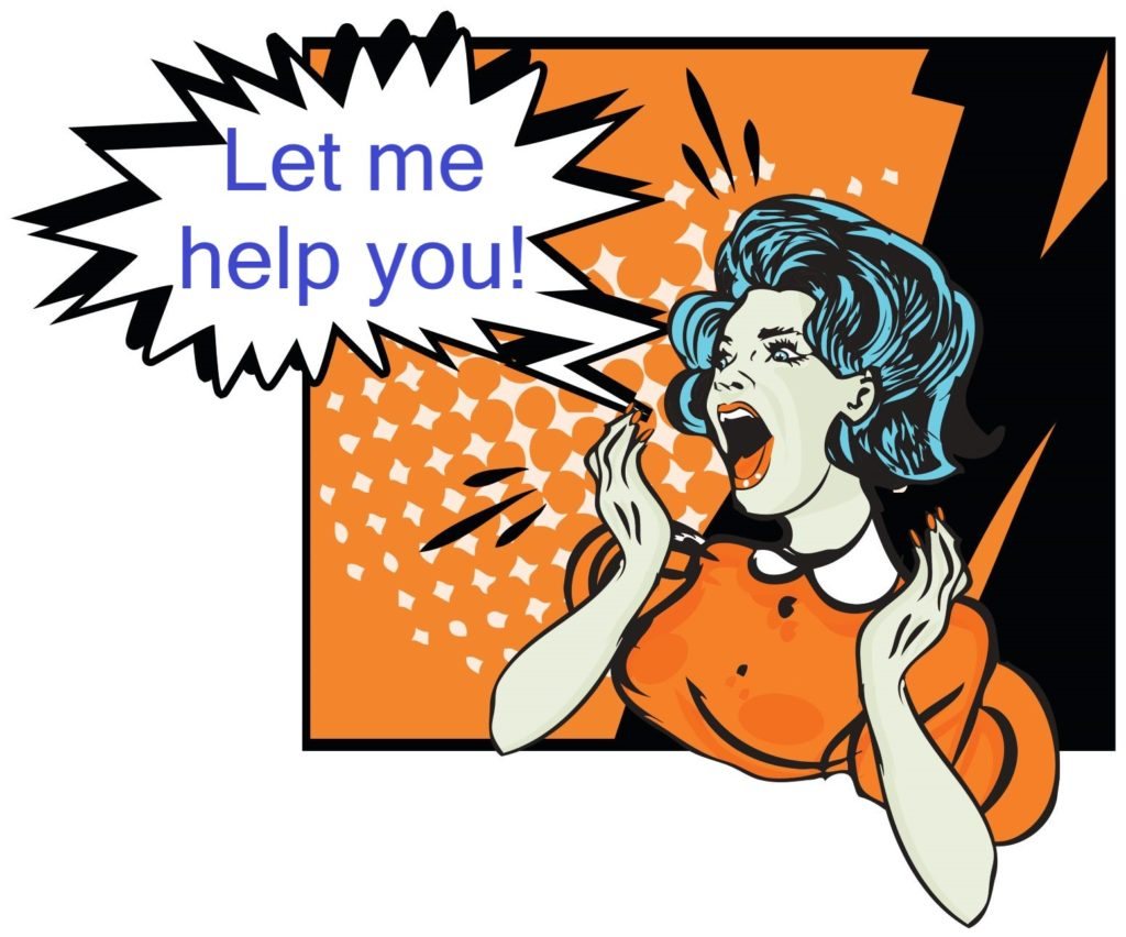 "Changing blog expectations - image of woman shouting - ""Let me help you!"""