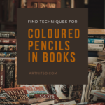 Pinterest image of stacks of books. Text says 'Find techniques for coloured pencils in books. Artnitso.com.