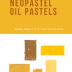 Pinterest image of Caran d'Ache Neopastel oil pastel yellow swatches. Text says 'See the colours of the Caran d'Ache Neopastel oil pastels. Read about it at Artnitso.com.'