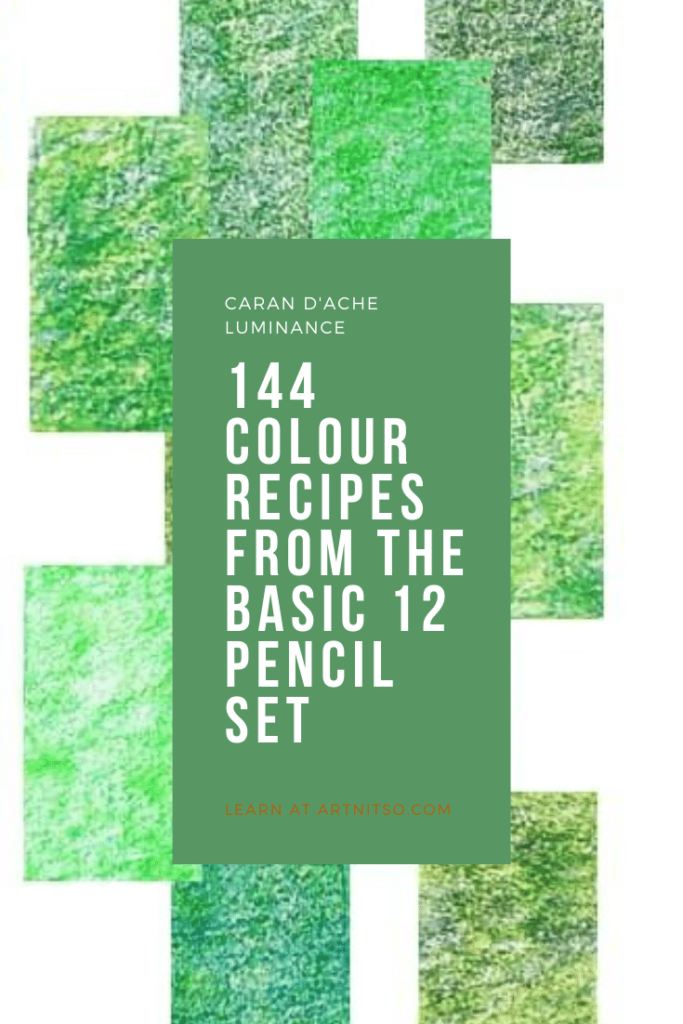 Pinterest image of green blue colours made form a set of 12 Luminance pencils. Text says'Caran d'Ache Luminance - 144 colour recipes from the basic 12 pencil set. Learn at Artnitso.com