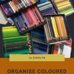 Organise coloured pencils by type and lightfastness using 21 steps
